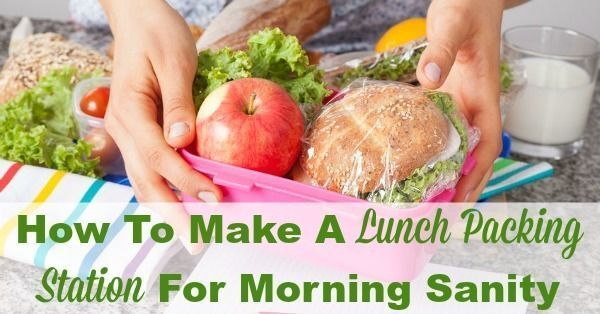 How To Make A Lunch Packing Station For Morning Sanity