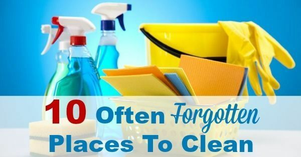 10 Often Forgotten Places To Clean