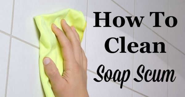 How To Clean Soap Scum