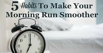 5 Habits To Make Your Morning Run Smoother