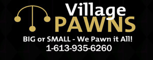 Village Pawns !! NEW COME CHECK US OUT!