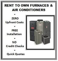 $0 DOWN | NEW FURNACE AND/OR AIR CONDITIONER RENTAL PROGRAMS