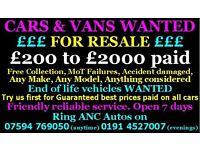 Need cash in 1 hour cars and vans w,a,n,t.e.d £200,,£2000 we collect