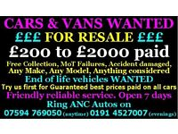 Need £200...£2000 cash in 30 mins cars and vans w.a.n.t.e.d running or not we collect