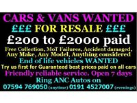 Min £200,,,,£2000 cash cars and vans w.a.n.t.e.d running or not we collect