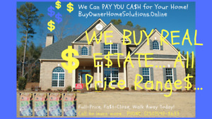 Are You Motivated to Sell Your HOME ? We Buy Any Price Range!