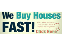 We Buy Houses Fast - Any Condition - Even No Equity For Cash