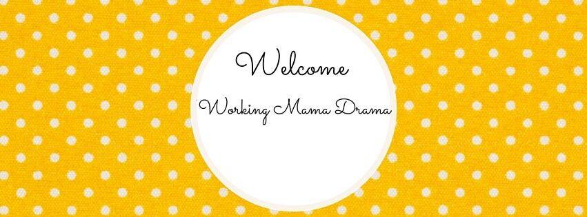 Working Mama Drama