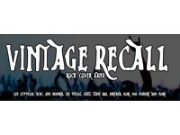 VINTAGE RECALL (Rock Covers Band) are looking for a Rhythm guitarist to join the band.