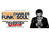 X 2 (2nd December) Craig Charles funk and soul tickets for teams shed cardiff