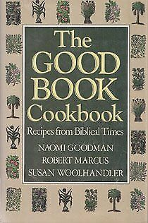 The Good Book Cookbook/recipes From Biblical Times