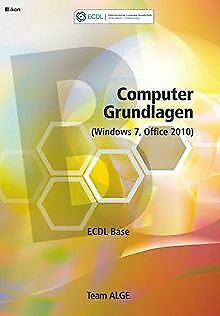ECDL Base Computer Grundlagen (Windows 7, Office 2010): ... | Buch | Zustand gut (Computer-grundlagen)