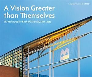 A Vision Greater Than Themselves: Making of Bank of Montreal