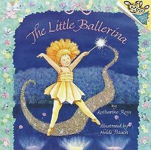 The Little Ballerina by Katharine Ross   Great pictures
