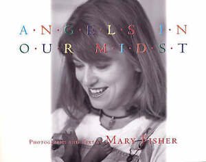 Angels in Our Midst by Mary Fisher (Hardback, 1998)