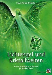 Lichtengel und Kristallwelten: Himmlische Begleiter in d... | Buch | Zustand gut