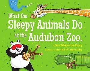 What the Sleepy Animals Do at the Audubon Zoo By Millsaps, Grace -Hcover