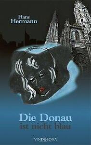 Die Donau ist nicht blau von Hans Hermann (2011, Taschenbuch)