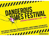 DANGEROUS TIMES FESTIVAL 2014 Rich Mix, 35-47 Bethnal Green Road, London, United Kingdom.
