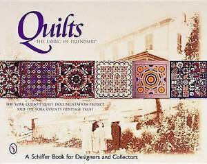 Quilts: The Fabric of Friendship (Schiffer Book for Designers and Collectors) (S