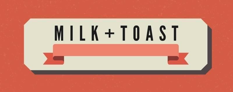 Milk Plus Toast