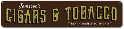 Cigars & Tobacco Sign, Personalized Treat Yourself To The Best Sign (Treat Yourself To The Best)