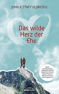Das wilde Herz der Ehe - John Eldredge / Stacy Eldredge - 9783865915573