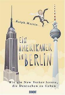 Ein Amerikaner in Berlin. Wie ein New Yorker lernte... | Buch | Zustand sehr gut