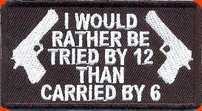 Tried By 12 Carried By 6 Nra Emroidered Jacket Vest Biker Patch