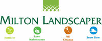 Milton Landscaper - Lawn care/maintenance - Email or call us