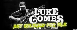 LAST CALL!! ✯✯LUKE COMBS✯✯ SaskTel Centre,THU Oct 10 7PM✯✯