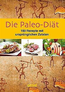Die Paleo-Diät 100 Rezepte von _   Buch   Zustand sehr gut