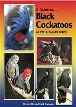 A Guide to Black Cockatoos as Pet and Aviary Birds (Hard Cover) Blacktown Blacktown Area Preview