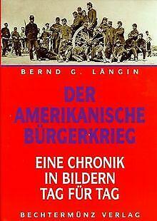 Der Amerikanische Bürgerkrieg. Eine Chronik in Bild... | Buch | Zustand sehr gut