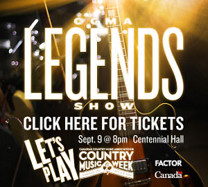 CCMA LEGENDS SHOW  Centennial Hall, London  Fri Sept 9