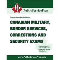 The Comprehensive Guide to Canadian Military, Border Services, C