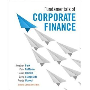 Fundamentals of Corporate Finance, Second Cdn Ed Berk DeMarzo