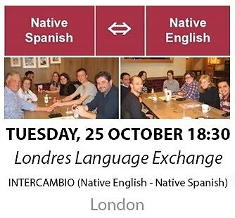 Native Spanish - Native English - Londres Language Exchange - Tuesday 25th October