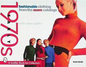 Fashionable Clothing from the Sears Catalogues: Early 1970s by Desire Smith...