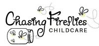 Chasing Fireflies Childcare - Toddler spots available! (2yrs+)