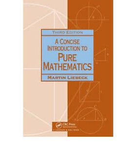 A Concise Intro to Pure Mathematics by Martin Liebeck