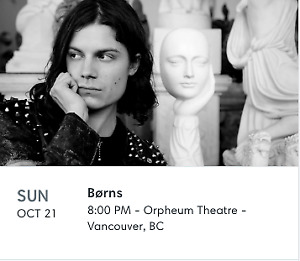 2 BORNS TICKETS (VANCOUVER) - OCTOBER 21ST 2018