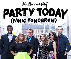 [2 Tickets] Second City: Party Today, Panic Tomorrow