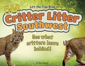 Critter Litter Southwest: See What Critters Leave Behind! by Tekiela, Stan