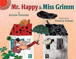 Mr. Happy and Miss Grimm By Schneider, Antonie -Hcover