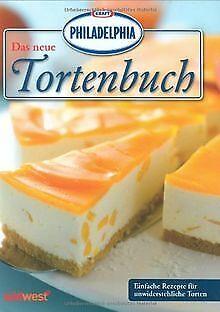 Das neue PHILADELPHIA Tortenbuch: Einfache Rezepte ... | Buch | Zustand sehr gut