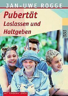 Pubertät. Loslassen und Haltgeben von Rogge, Jan-Uwe | Buch | Zustand gut