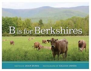B Is for Berkshires by Duris, Joan -Hcover