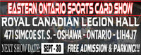 OSHAWA SPORTS CARD SHOW SEPT 30th - 10AM - 5PM - 471 Simcoe St S