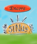 Encore on the Sunny Side